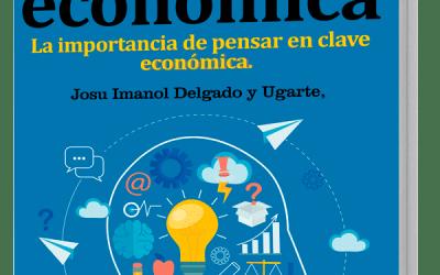 El «GuíaBurros: La mente económica», de Josu Imanol Delgado y Ugarte, ya está disponible